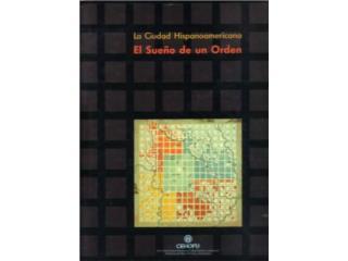 El Sueño De Un Orden L Ciudad Hispanoamerica, Puerto Rico