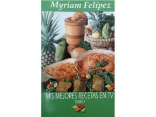 Mis mejores recetas en TV Myriam Felipez, Puerto Rico