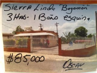 SIERRA LINDA 3HAB-1BA�O $85K ESQUINA