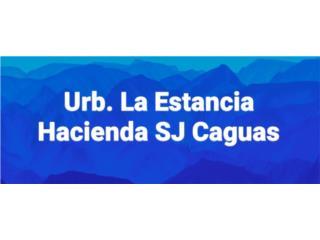 Urb.La Estancia Hacienda San jose Caguas, PR