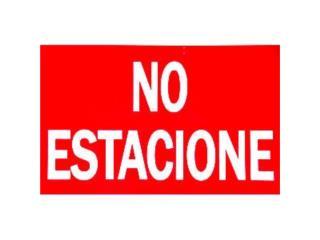 Letrero Economico para Negocios No Estacione, Puerto Rico