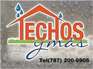TECHOS Y MAS  INC - Reparacion Puerto Rico