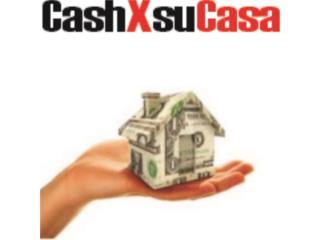 www.CashxsuCasa.com - Compro Puerto Rico