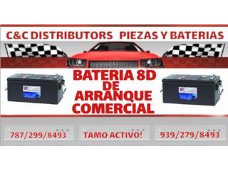 BATERIA 8D CON PODER DE ARRANQUE $200+IVU Puerto Rico C & C DISTRIBUTORS BATERIA 8am a 5pm 939-279-8493