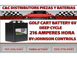 BATERIA 6V 216AH $120+IVU NO CORE Puerto Rico C & C DISTRIBUTORS BATERIA 8am a 5pm 939-279-8493