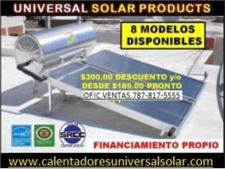 CALENTADORES YCISTERNA UNIVERSAL # 1 BONO 300, UNIVERSAL SOLAR, 787-817-5555 OFIC. CENTRAL Puerto Rico