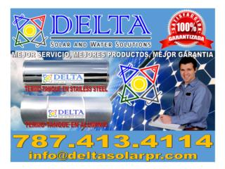 TANQUES CALENTADORES SOLARES STAINLESS STEEL, DELTA SOLAR CORP. 787.413.4114 Puerto Rico