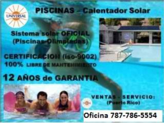 CALENTADOR SOLAR DE PISCINA, CALIENTE SIEMPRE, UNIVERSAL SOLAR, 787-817-5555 OFIC. CENTRAL Puerto Rico