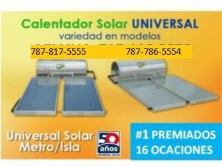 ECONOMICE UN 35% CALENTADOR SOLAR BONO 300.00, UNIVERSAL SOLAR, 787-817-5555 OFIC. CENTRAL Puerto Rico