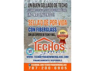 SELLA TU TECHO CON FIBERGLASS, TECHOS Y MAS  INC Puerto Rico