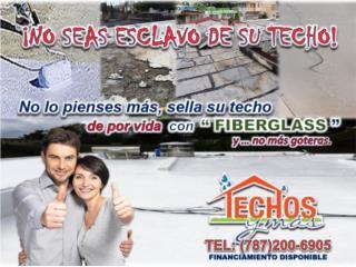 Fiberglass Garantia de por Vida , TECHOS Y MAS  INC Puerto Rico