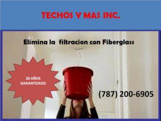 SELLADOR EN FIBERGLASS.(lifetime warranty), TECHOS Y MAS  INC Puerto Rico