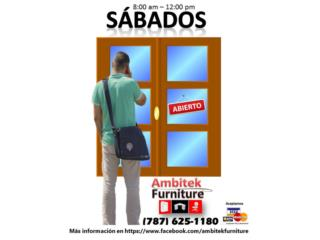 ABIERTOS** SABADO 8:00AM-12:00PM, AMBITEK FURNITURE Puerto Rico