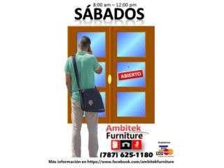 ABIERTOS** SABADO 8:00AM-12:00PM, AMBITEK FURNITURE Puerto Rico
