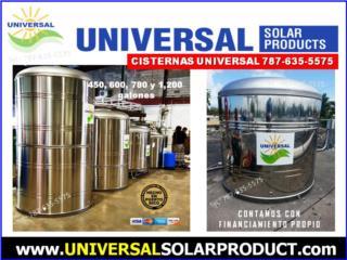 CISTERNAS SIN QUIMICOS 450,600,780 y 1200 Gls, OFICINA CENTRAL UNIVERSAL SOLAR #TEL 787-635-5575 Puerto Rico