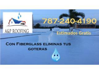 EL MEJOR PRODUCTO-FIBERGLASS, A&P ROOFING Puerto Rico