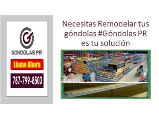 Necesitas Remodelar tus góndolas #Gondolas PR, Gondolas PR Puerto Rico