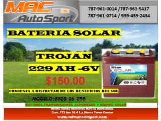 BATERIA SOLAR TROJAN 229AH/6V SSIG, Mf motor import Puerto Rico