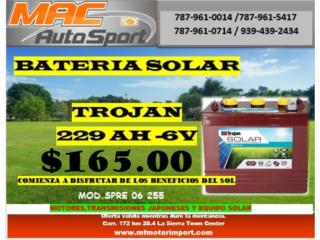 BATERIAS SOLARES TROJAN 229AH/6V/S, Mf motor import Puerto Rico