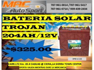 BATERIAS SOLAR TROJAN 204AH/12/SPRE  $325.00, Mf motor import Puerto Rico