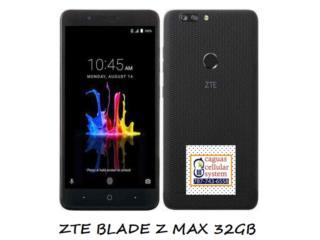ZTE BLADE Z MAX LTE 32GB UNLOCK BRAND NEW, CAGUAS CELLULAR SYSTEM Puerto Rico