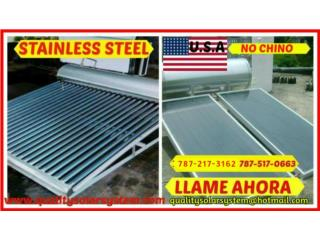CALENTADOR SOLAR STAINLESS STEEL, Quality Solar System 787-517-0663  Puerto Rico