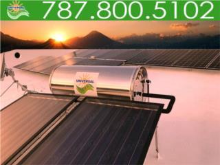 CALENTADOR UNIVERSAL SOLAR ES CALIDAD, UNIVERSAL SOLAR - METRO/ISLA         787-800-5102 Puerto Rico