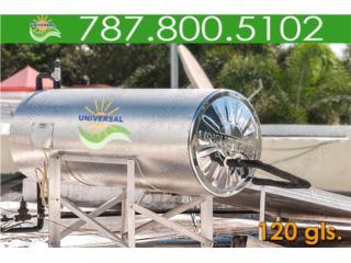 CALENTADOR SOLAR UNIVERSAL 120 GLS, UNIVERSAL SOLAR - METRO/ISLA         787-800-5102 Puerto Rico
