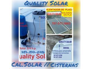 CAL.SOLAR y CISTERNAS COMBO, Quality Solar System 787-517-0663  Puerto Rico