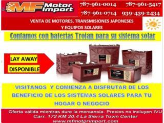 CONTAMOS CON BATERIAS SOLARES TROJAN, Mf motor import Puerto Rico