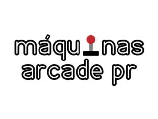 Maquinas Arcade / Arcade Machines, Máquinas Arcade Puerto Rico Puerto Rico