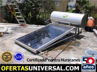 Calentador Solar - Certificado Huracanes, UNIVERSAL SOLAR PRODUCTS, INC. Desde 1965 en PR. Puerto Rico