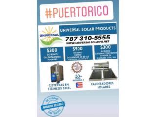 CISTERNAS DE AGUA UNIVERSAL, OFICINA CENTRAL UNIVERSAL SOLAR 787-310-5555 Puerto Rico