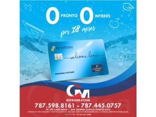 FINANCIAMIENTO DISPONIBLE 18 MESES 0%, CM REFRIGERATION Puerto Rico