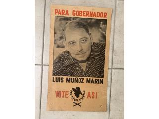 CARTEL PROPAGANDA LUIS MUÑOZ MARÍN , Antony Puerto Rico