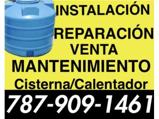 CALENTADORES Y CISTERNAS 24/7 787 909-1461